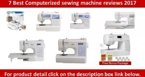 7 Best computerized sewing machine reviews 2017 | Combination Computerized Sewing