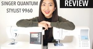 REVIEW | Singer Quantum Stylist 9960 Sewing Machine