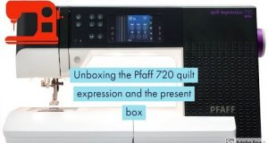 #Pfaff Unboxing the sewing machine Pfaff 720 Quilt Expression and the present box