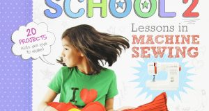 Sewing School ® 2: Lessons in Machine
