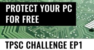 Protect a PC for free | TPSC Challenge