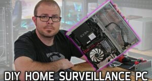 DIY Home Surveillance PC Build!